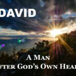 David - A Man After God's Own Heart