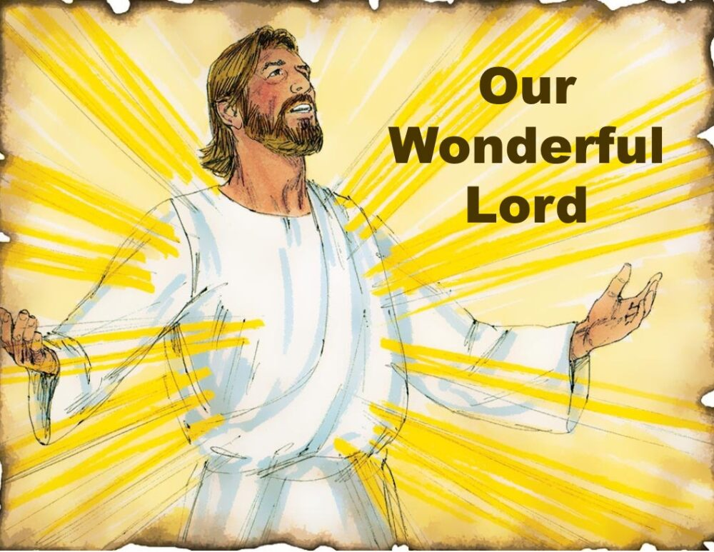 Our Wonderful Lord