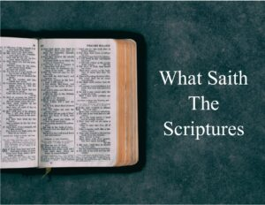 What Saith the Scriptures