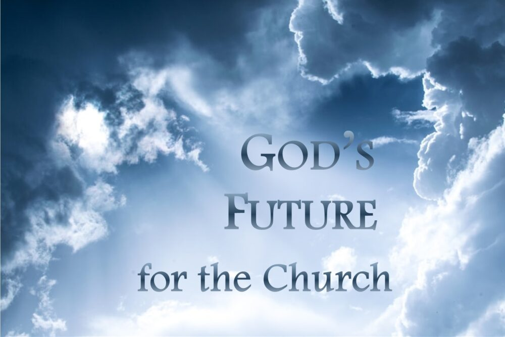 God\'s Future for the Church