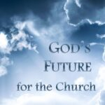 God's Future for the Church