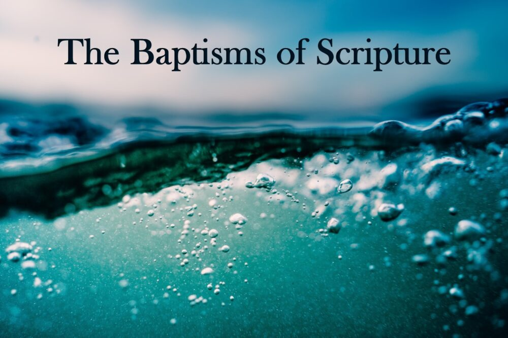 The Baptisms of Scripture